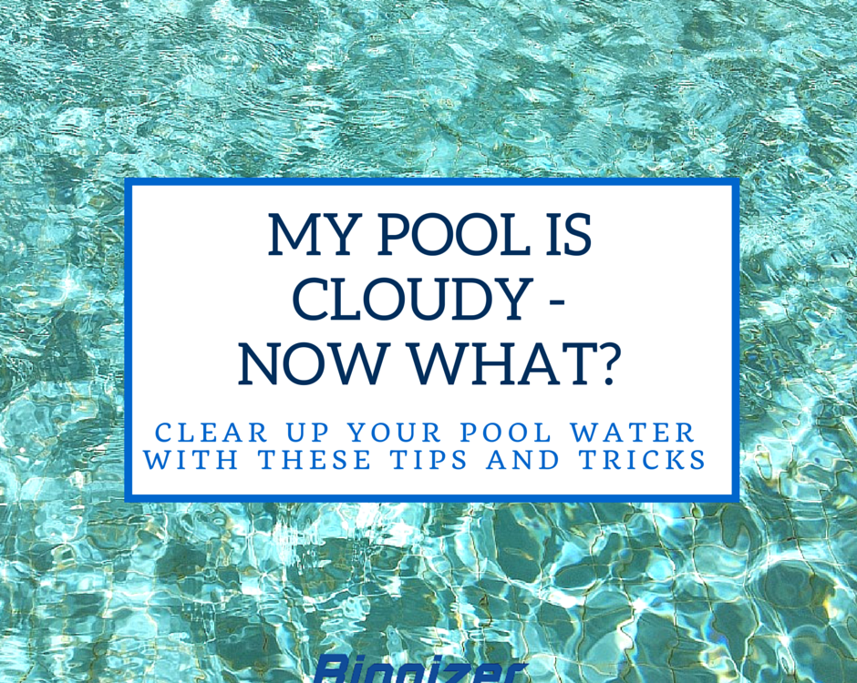 My Pool is Cloudy - Now What?