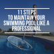 11 Steps to maintain your swimming pool like a professional